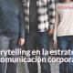 Storytelling en la estrategia de comunicación corporativa