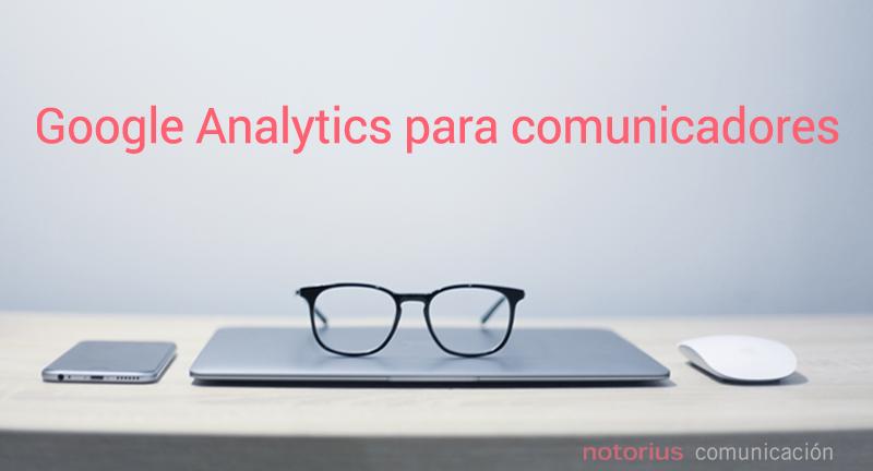 Google Analytics para comunicadores