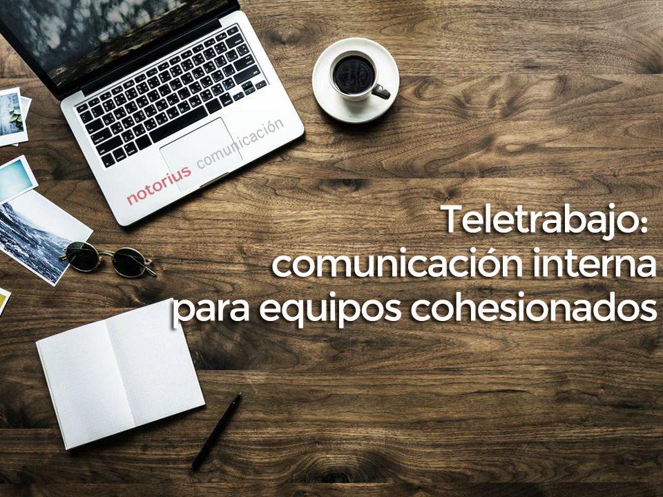 El reto del teletrabajo para la comunicación interna