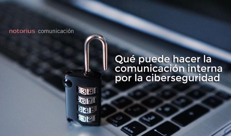 El papel de la comunicación interna en la ciberseguridad