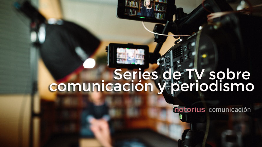 series de television sobre periodismo y comunicacion politica