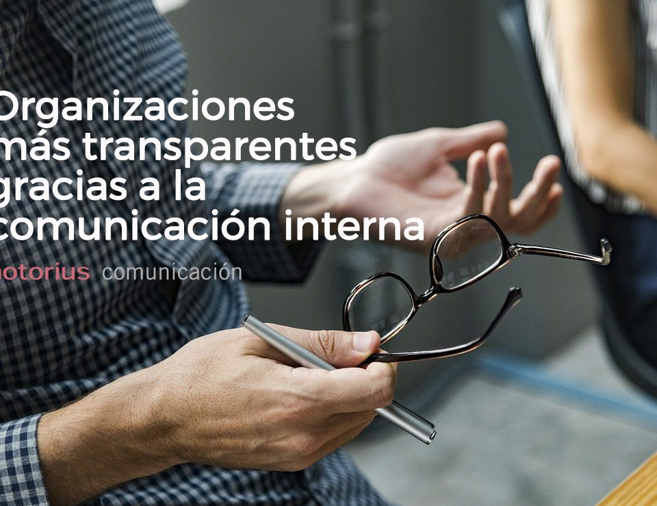 Comunicación interna para conseguir la transparencia en las organizaciones